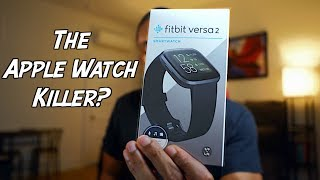Fitbit Versa 2 Unboxing   Don't Buy The Apple Watch (Watch this video first!)