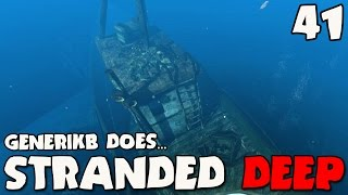 "Stranded Deep Gameplay Ep 41 - ""I"