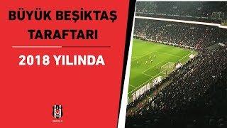 2018 yılında Büyük Beşiktaş Taraftarı