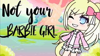 Not Your Barbie Girl  GLMV 