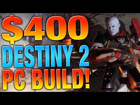 Build A Destiny 2 PC For $400! - Pricing Out Destiny 2 Minimum and Recommended Specs