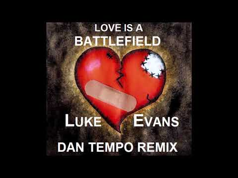 LUKE EVANS   LOVE IS A BATTLEFIELD   DAN TEMPO REMIX