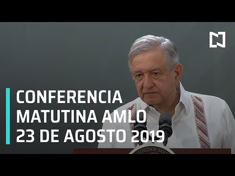 Conferencia matutina AMLO - Viernes 23 de agosto 2019