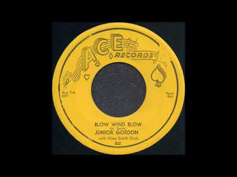 BLOW WIND BLOW / JUNIOR GORDON with Huey Smith Orch. [ACE 522]