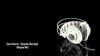 Dave Rosario - Brooklyn Moonlight (Original Mix)