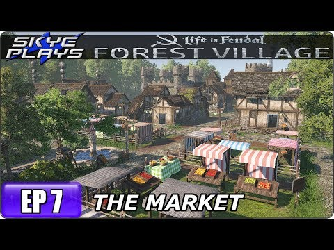Life Is Feudal Forest Village - Building A Huge Fortified City & Castle Ep 7 - The Market