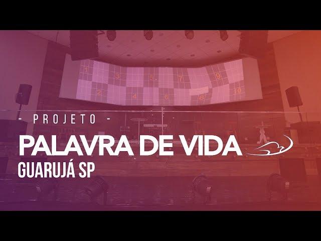 Projeto de Projeção - Igreja Palavra de Vida - Guarujá SP
