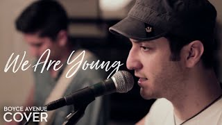 We Are Young - Fun. feat. Janelle Monáe (Boyce Avenue acoustic cover) on Apple & Spotify
