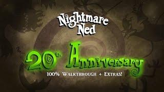 Nightmare Ned 20th Anniversary 100% Walkthrough + Extras!