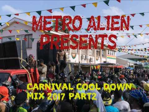 Metro Alien Presents - Carnival Cool Down Mix 2017 Part 2