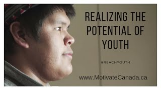 Motivate Canada presents Realizing the Potential of Youth
