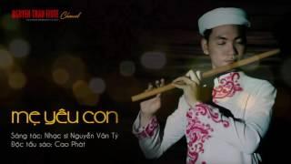 Độc tấu sáo: MẸ YÊU CON - Sáo trúc Việt Nam - Sáo Cao Phát [Bản Hòa Âm Mới]