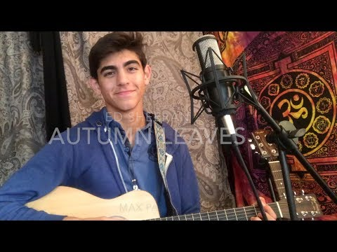 Autumn Leaves ~ Ed Sheeran || Max Patel Cover