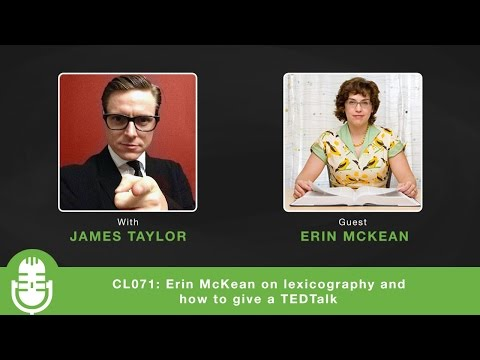 CL071: Erin McKean on lexicography and how to give a TEDTalk