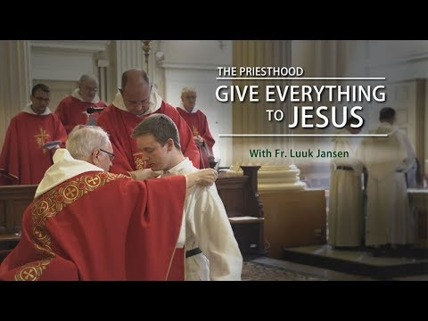 The Priesthood: Give Everything to Jesus