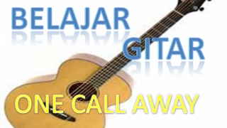 Belajar Gitar One Call Away - Charlie Puth (Cover)