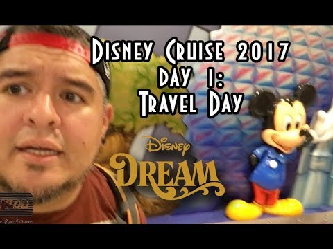 Disney Cruise Trip 2017 Day 1 Travel Day| Disney Dream | The Dan-O Channel