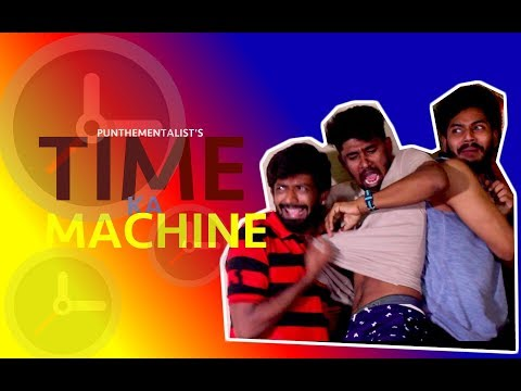 TIME KA MACHINE | ADDICTION OF BEING PUNCTUAL | #PUNTHEMENTALIST