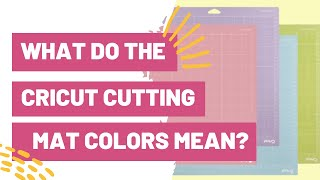 What Do The Cricut Cutting Mat Colors Mean? + When To Use Them