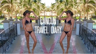 CANCUN TRAVEL DIARY | SUMMER 2016