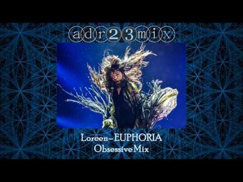 Loreen - EUPHORIA - Obsessive Mix (adr23mix)
