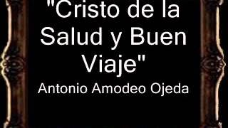 Cristo de la Salud y Buen Viaje - Antonio Amodeo Ojeda [AM]
