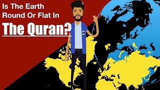 Is The Earth Round Or Flat In The Quran