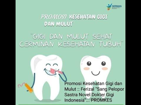 Sejarah Promosi Kesehatan Gigi Dan Mulut Yang Dilakukan Ferizal Pelopor Sastra Novel Dokter Gigi Youtube