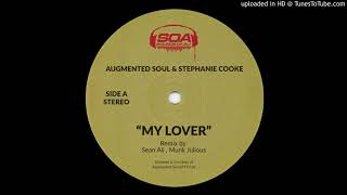 Augmented Soul, Stephanie Cooke - My Lover (Deep Sole Syndicate Mix)