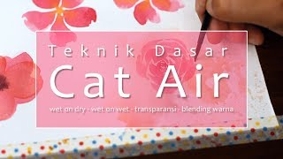Memulai Melukis Cat Air: Teknik Dasar