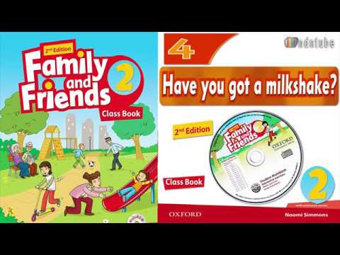 FAMILY AND FRIENDS 2 UNIT 4 HAVE YOU GOT A MILKSHAKE