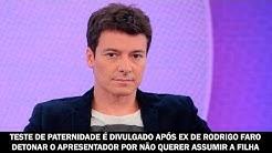 Teste de DNA é divulgado após ex de Rodrigo Faro detonar o apresentador por não assumir a filha