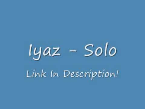 Iyaz - Solo W/ Download Link