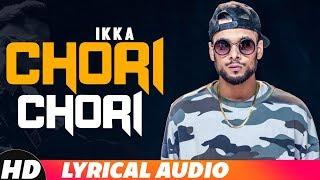 Chori Chori (भावनाविवश ऑडिओ) | Ikka | नीतू सिंग | डॉ झ्यूस | ताज्या पंजाबी गाणी 2018