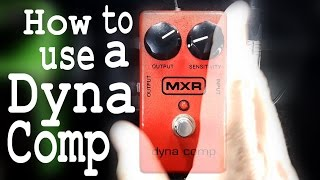 How to use the MXR Dyna Compressor