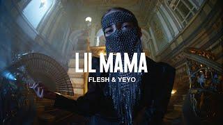 Смотреть клип Flesh Feat. Yeyo - Lil Mama