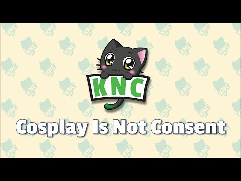 Con Etiquette and Safety Part 1 - Cosplay Is Not Consent