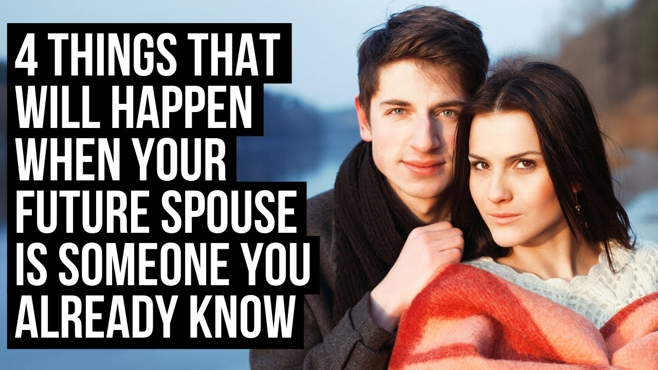 4 Things God Will Show You When Your Future Spouse Is Someone You Already Know