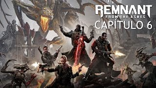 REMNANT From the Ashes | Capítulo 6 | BOSS El Custodio y una parte de la historia brutal!!!