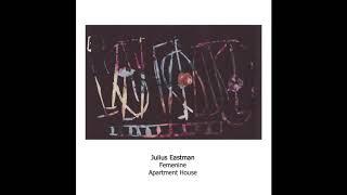 Julius Eastman - 'Femenine' extract, Apartment House