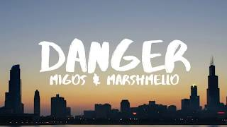 Migos & Marshmello -  Danger Lyrics