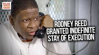 Texas Death Row Inmate Rodney Reed Granted Indefinite Stay Of Execution