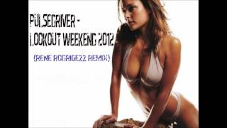 Pulsedriver - Lookout Weekend 2012 (Rene Rodrigezz Remix)