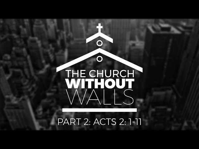 The Church Without Walls part 2