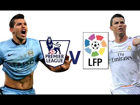 Premier League v La Liga: Which Is Best?