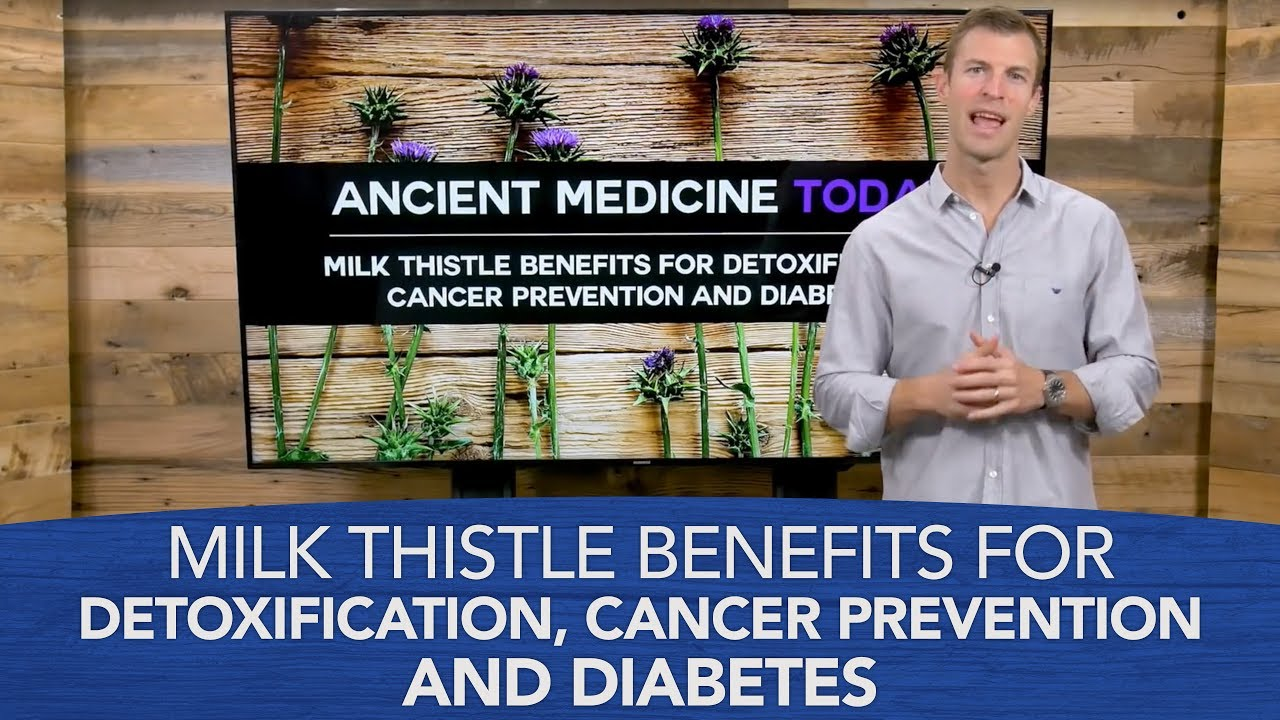 Milk Thistle Benefits for Detoxification, Cancer Prevention and Diabetes