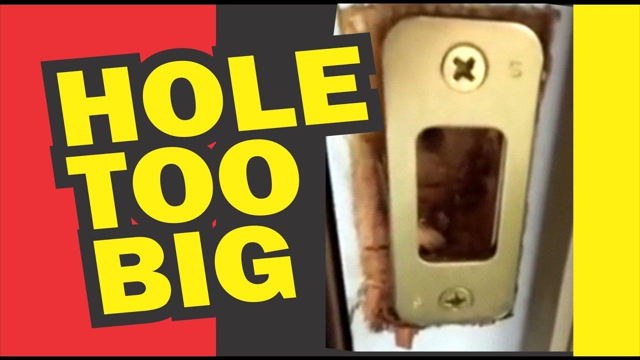 Hole Too Big For Lock Strike Plate On Door Frame Youtube Rh Youtube Com  Repair Door