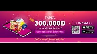 Liên Kết Ngân Hàng & Nhận Quà 300.000 Đồng Từ Ví MoMo