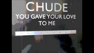 "Chude  - You give your love to me. 1987 (12"" Club mix)"