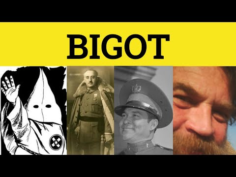 🔵 Bigot Bigoted Bigotry - Bigot Meaning - Bigot Examples - Bigot Defined
